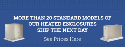 next day shipping on standard heated enclosures